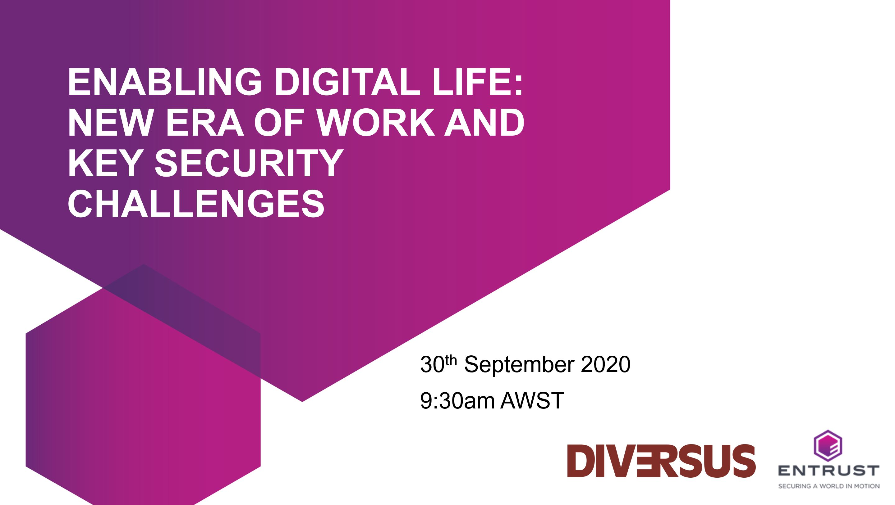 Webinar: Enabling Digital Life - New Era of Work and Security Challenges case study